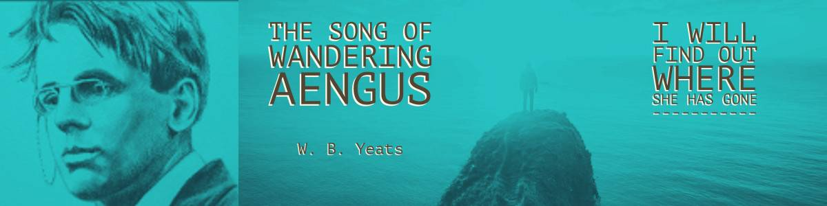 the song of wandering aengus overview
